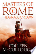 The Grass Crown by Colleen McCullough