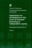 House of Commons - International Development Committee: Implications for Development in the Event of Scotland Becoming and Independent Country - HC 692