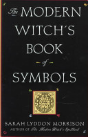 The Modern Witch s Book of Symbols