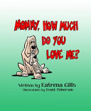 Mommy  How Much Do You Love Me  Book PDF