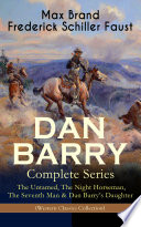 DAN BARRY – Complete Series: The Untamed, The Night Horseman, The Seventh Man & Dan Barry's Daughter (Western Classics Collection)