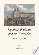 Royalists  Radicals  and les Mis  rables