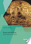 Kunst und Mythos: Keltische Weltdeutung in der Latènezeit
