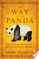 The Way of the Panda  The Curious History of China s Political Animal