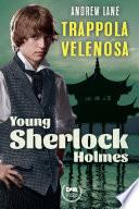 Trappola velenosa  Young Sherlock Holmes