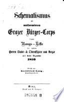 Schematismus des uniformirten Grazer Bürger-Corps sammt Rangs-Liste der activen Stabs- und Oberoffiziere und Aerzte