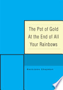 download ebook the pot of gold at the end of all your rainbows pdf epub