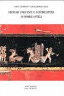 Profumi  unguenti e acconciature in Pompei antica