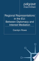 Regional Representations in the EU  Between Diplomacy and Interest Mediation