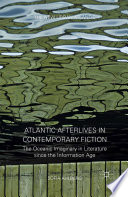 Atlantic Afterlives in Contemporary Fiction