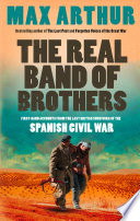 The Real Band of Brothers  First hand accounts from the last British survivors of the Spanish Civil War