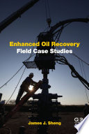 Enhanced Oil Recovery Field Case Studies