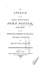 The Speech Of The Right Honourable John Foster