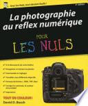 La photographie au reflex numérique pour les Nuls, 4e édition Les Nombreuses Possibilites Offertes Par