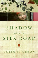 Shadow of the Silk Road The Greatest Land Route On Earth
