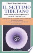 Il settimo tibetano  Come educare la propria voce e usarla con successo