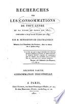 Recherches sur les consommations de tout genre de la ville de Paris en 1817