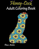 Honey Cock Coloring Book for Adult Relaxation