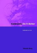 Kabbalists Do It Better