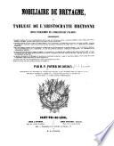 Nobiliaire de Bretagne, ou Tableau de l'aristocratie bretonne depuis l'établissement de la féodalité jusqu'à nos jours