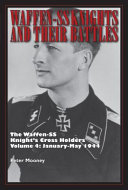 Waffen-SS Knights And Their Battles : that fought during wwii. it follows each unit...