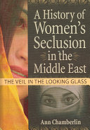 A History of Women s Seclusion in the Middle East