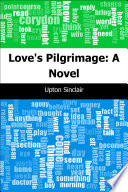 Love s Pilgrimage  A Novel