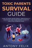 Toxic Parents Survival Guide