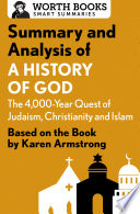 Summary and Analysis of A History of God  The 4 000 Year Quest of Judaism  Christianity  and Islam