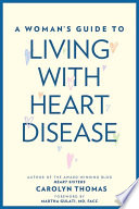 A Woman S Guide To Living With Heart Disease