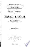 Cours complet de Grammaire Latine par E  Sommer