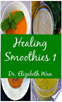 Healing Smoothies 1