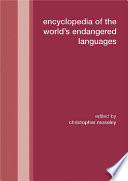 Encyclopedia Of The World's Endangered Languages : has arisen particularly in the past...