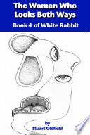The Woman Who Looks Both Ways Book 4 Of White Rabbit