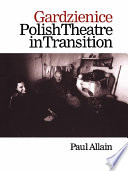 Gardzienice  Polish Theatre in Transition