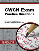 CWCN Exam Practice Questions  CWCN Practice Tests   Review for the WOCNCB Certified Wound Care Nurse Exam