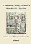 Die astronomische Datierung der klassischen Mayakultur (500 - 1100 n. Chr.)
