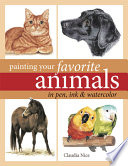 Painting Your Favorite Animals in Pen  Ink and Watercolor