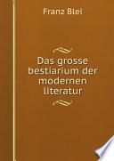 Das grosse bestiarium der modernen literatur