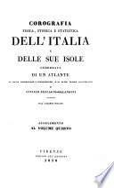 Corografia fisica, storica e statistica dell' Italia corredata di un Atlante