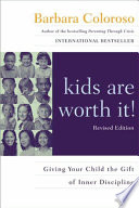 kids are worth it  Revised Edition