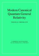 Modern Canonical Quantum General Relativity