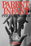 Parent-infant psychodynamics