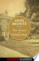 The Tenant of Wildfell Hall (Diversion Illustrated Classics) by Anne Bronte