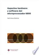 Aspectos hardware y software del microprocesador 6800
