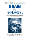 Study Guide for Bob Garrett   s Brain   Behavior  An Introduction to Biological Psychology  Second Edition