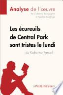 Les   cureuils de Central Park sont tristes le lundi de Katherine Pancol  Analyse de l oeuvre