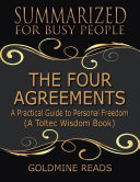 download ebook the four agreements - summarized for busy people: a practical guide to personal freedom: a toltec wisdom book pdf epub