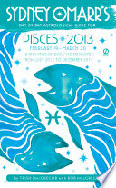 Sydney Omarr s Day by Day Astrological Guide for the Year 2013  Pisces