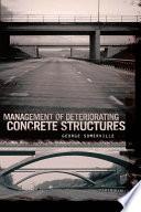 Management of Deteriorating Concrete Structures